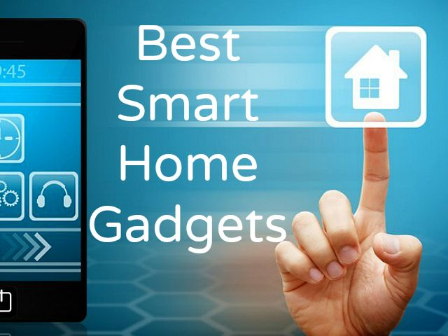Affordable Gadgets that will Turn Your Home into Smart Home